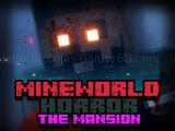 Play Mineworld horror the mansion now